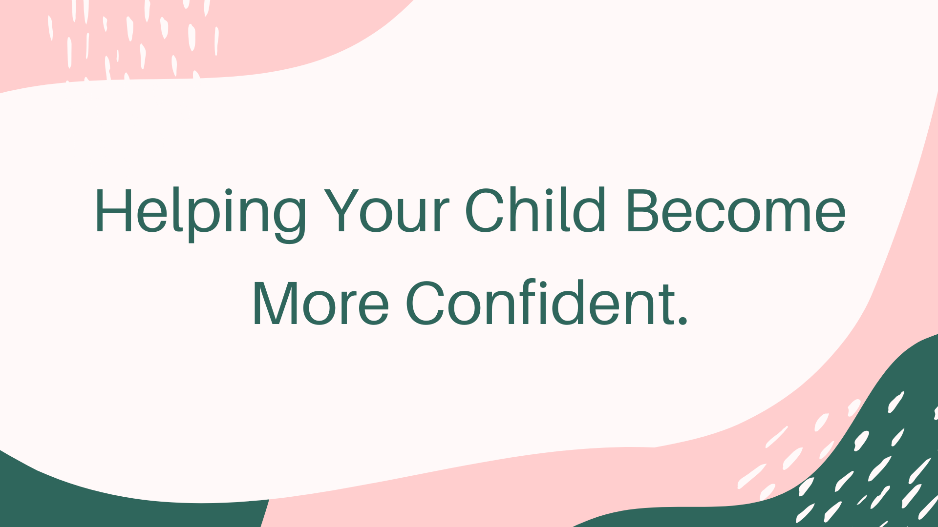 Child become more confident