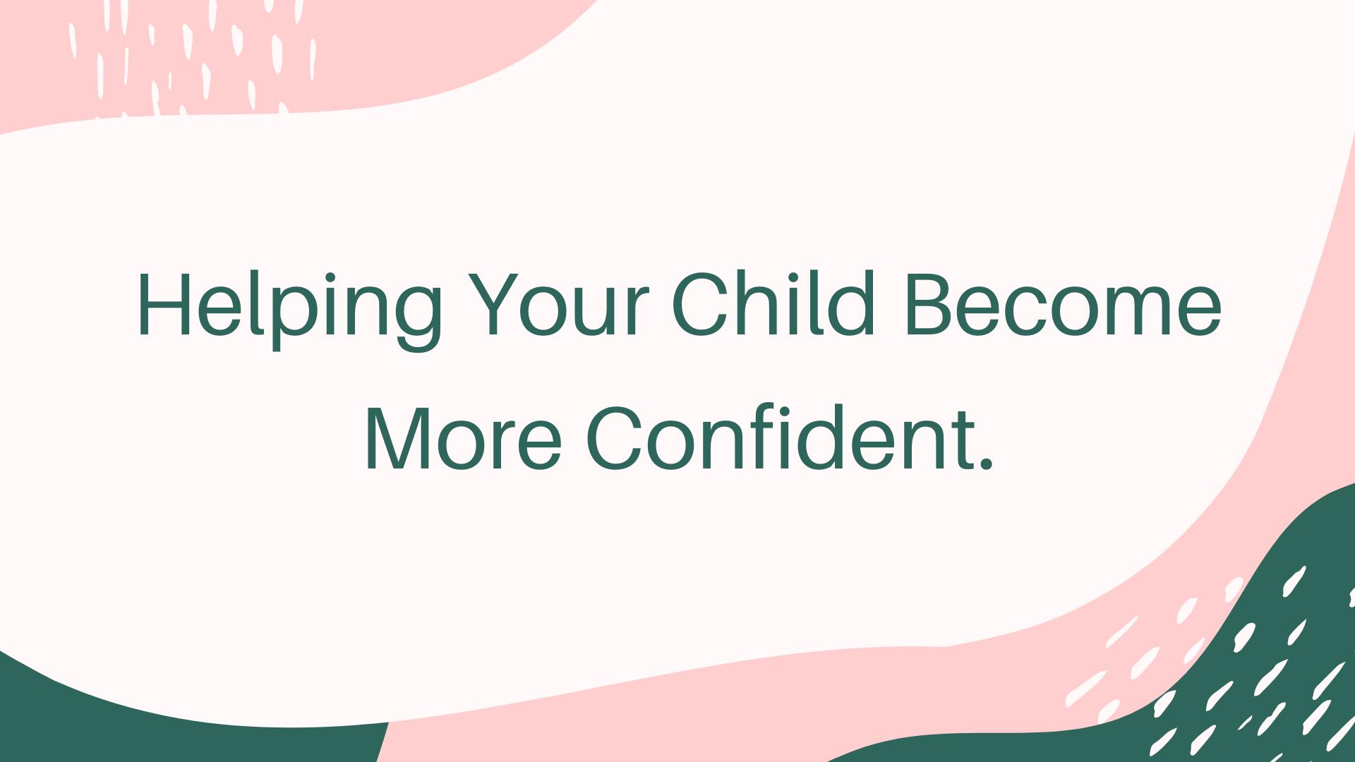 Child become more confident