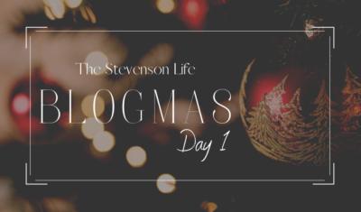 Blogmas – Day 1