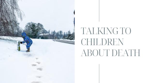 Talking to children about death.