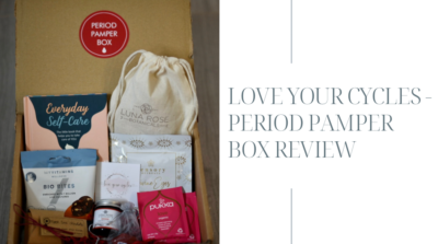 Love Your Cycles – Period pamper box review
