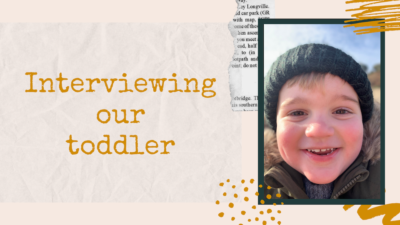 Interviewing our toddler