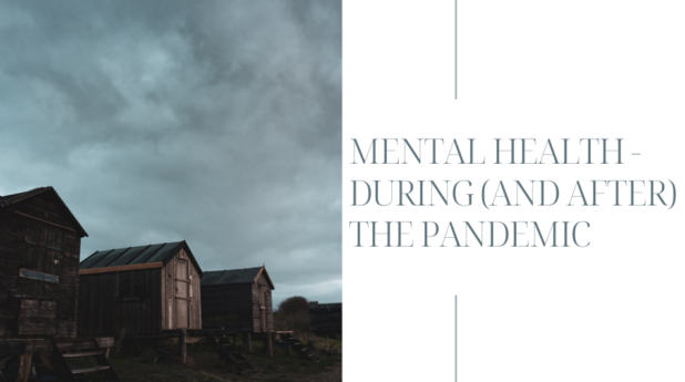 Mental Health – during (and after) the Pandemic